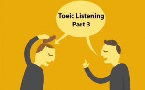 Hướng dẫn làm bài thi Part 3 TOEIC: Short Conversation