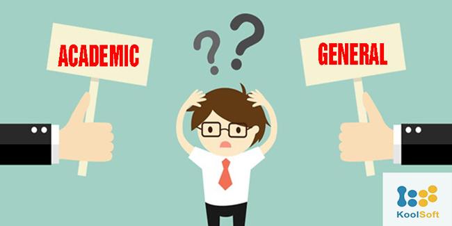 Tìm hiểu IELTS General và Academic, đâu mới là sự lựa chọn phù hợp?