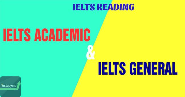 sự khác biệt giữa ielts reading academic với ielts reading general