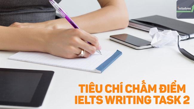 tiêu chí chấm điểm ielts writing task 2