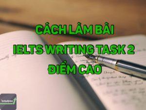 Bí kíp đơn giản hóa bài thi IELTS Writing task 2