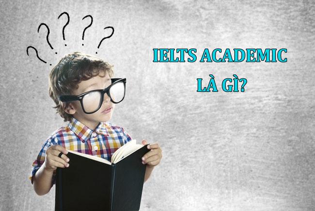 Ielts Academic là gì?