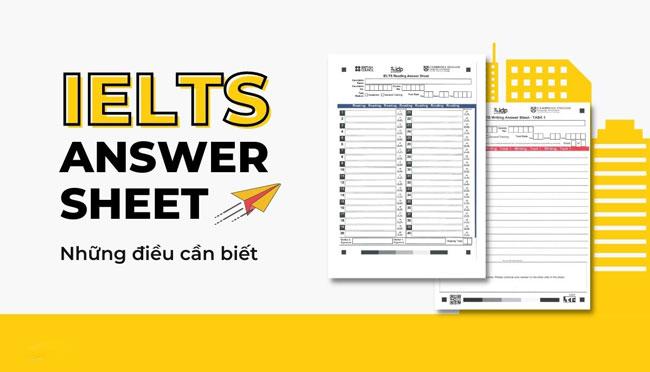 Cách sử dụng IELTS Answer Sheet chi tiết nhất
